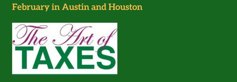 The Art of Taxes seminars in Austin and Houston