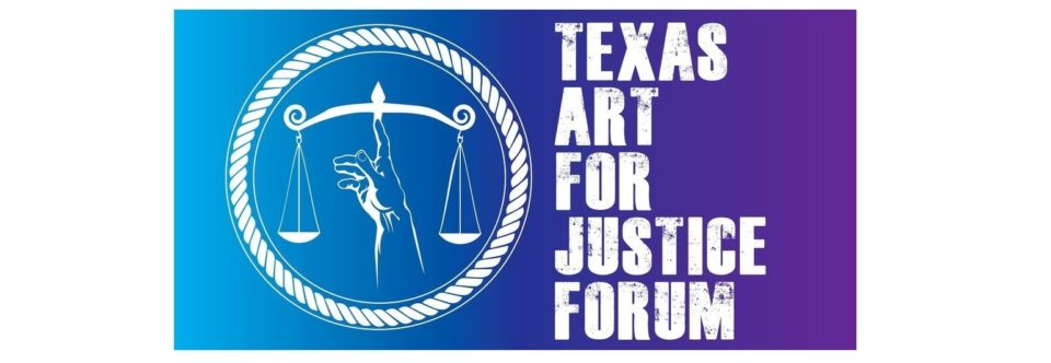 Texas Art for Justice Forum: A Cultural Reform Discussion