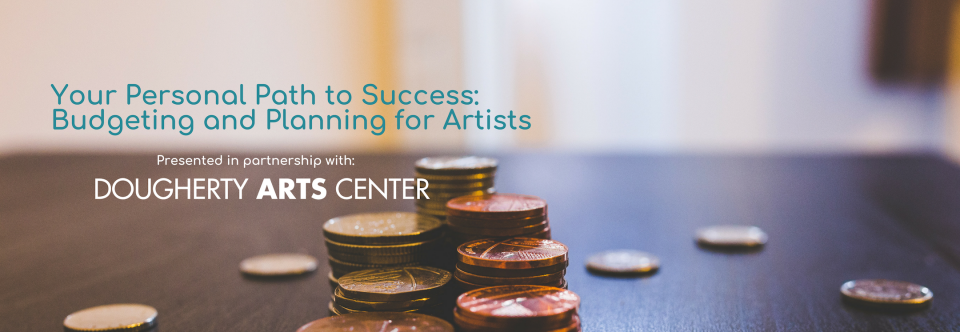 Austin Workshop – Your Personal Path to Success: Budgeting and Planning for Artists