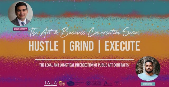 Hustle | Grind | Execute | The Legal and Logistical Intersection of Public Art Contracts