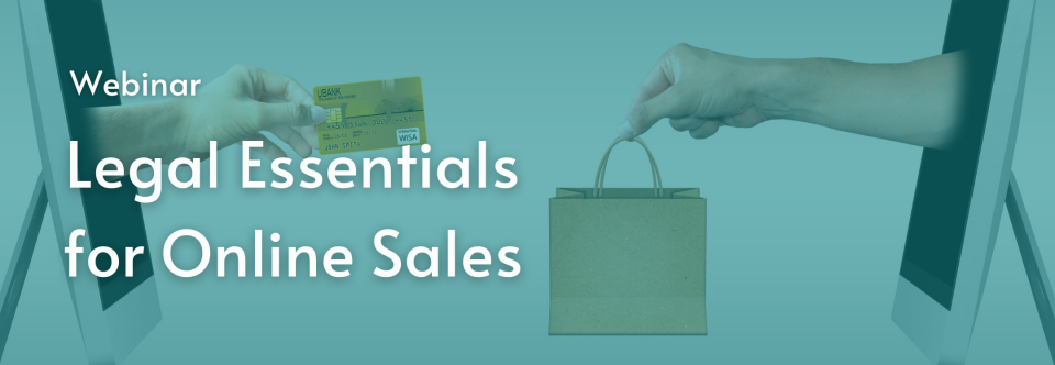 Webinar – Legal Essentials for Online Sales